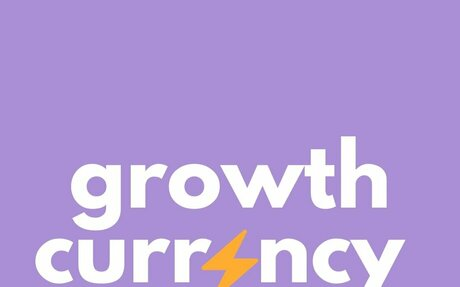 Featured Newsletter: Growth Currency