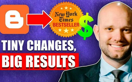 How James Clear Turned His Blog into a #1 NYTimes Best-Seller