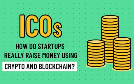 How Do Startups Really Raise Money Using Crypto And Blockchain?