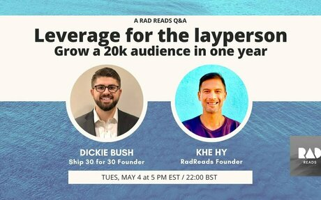 Leverage for the layperson: A playbook for growing a 20,000 audience in 1 year, w/ Dick Bush