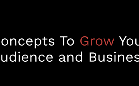 24 Concepts That Will Grow Your Audience and Business