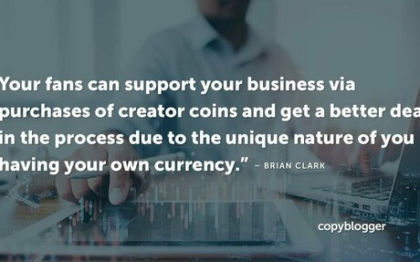 How Creator Coins Empower Content Entrepreneurs and Their Customers - Copyblogger