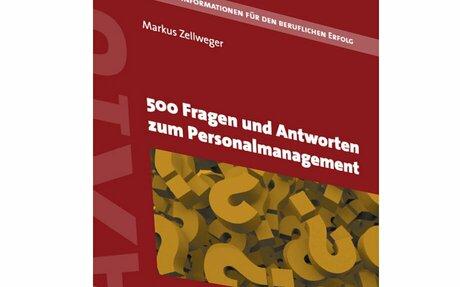 500 Fragen und Antworten zum Personalmanagement Neuauflage