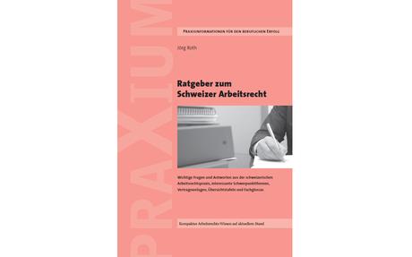 Ratgeber Schweizer Arbeitsrecht