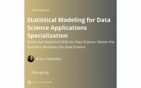 Statistical Modeling for Data Science Applications Specialization
