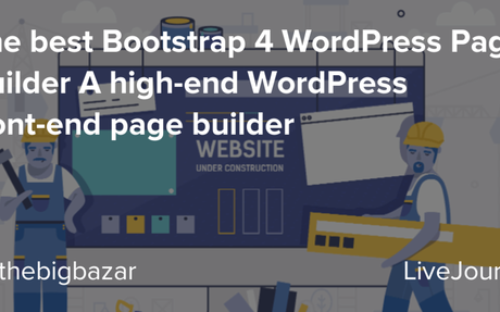 The best Bootstrap 4 WordPress Page Builder A high-end WordPress front-end page builder