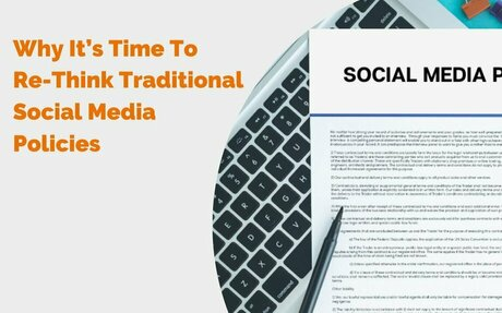 Why It's Time To Re-Think Traditional Social Media Policies #Socialmedia