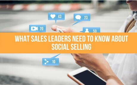 What Sales Leaders Need To Know About Social Selling #SocialSelling