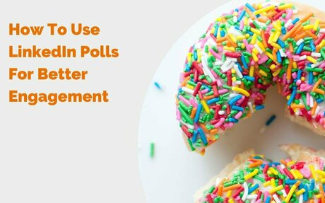 How To Use LinkedIn Polls For Better Engagement #Polls