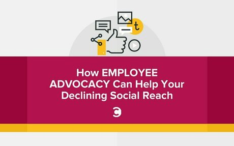 How Employee Advocacy Can Help Your Declining Social Reach #EmployeeAdvocacy