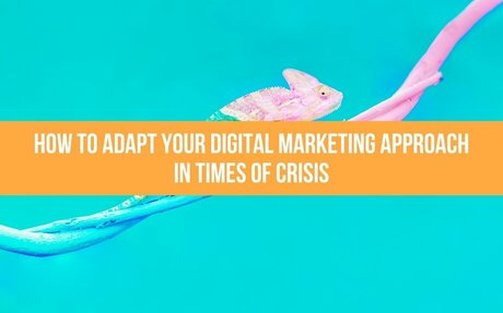 How To Adapt Your Digital Marketing Approach In Times Of Crisis #Marketing