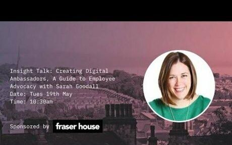 Insight Talk: Creating Digital Ambassadors With Sarah Goodall #Employees