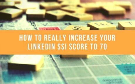 How To Really Increase Your LinkedIn SSI Score To 70 #LinkedIn