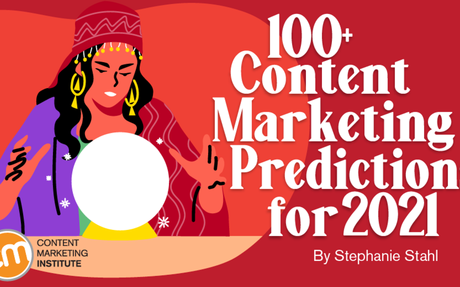 100+ Content Marketing Predictions For 2021 #Marketing