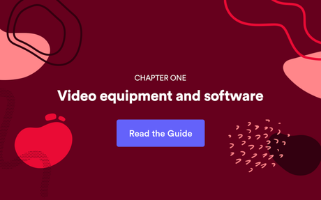 How To Choose The Right Video Equipment And Tools #Vidyard