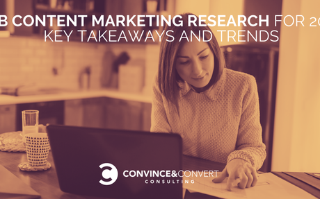 B2B Content Marketing Research For 2021: Key Takeaways And Trends #ContentMarketing